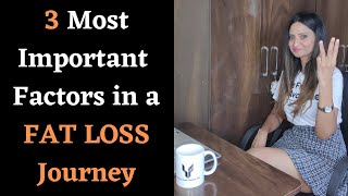 3 Most Important Factors in a FAT LOSS Journey  FAT LOSS म 3 सबस महतवपरण टपस