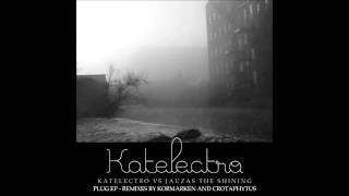 Katelectro vs Jauzas The Shining - Plug (Kormarken Remix)