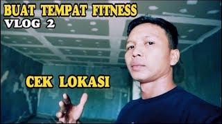 Vlog 2 / Cek lokasi tempat fitness / OTAN GJ FITNESS CENTER