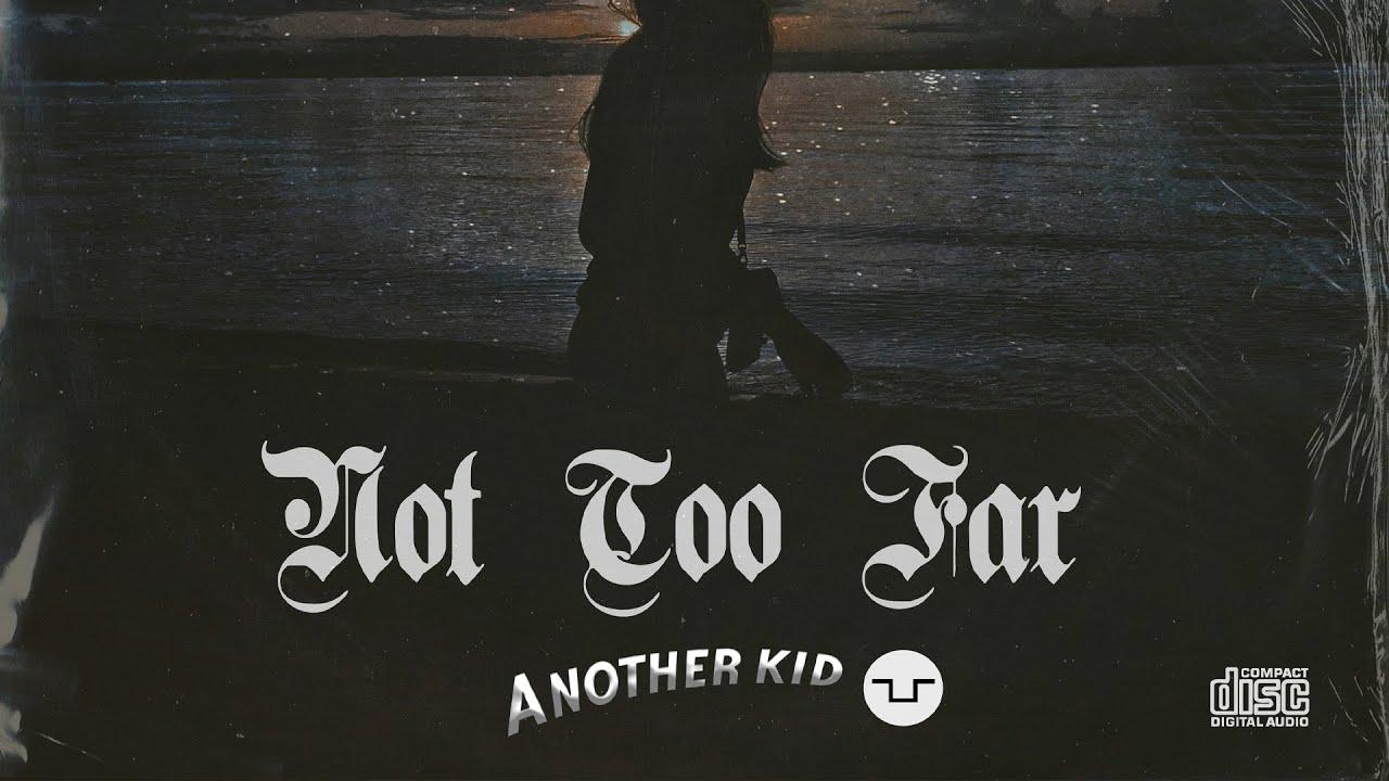 Another Kid & MohRiz - Not Too Far