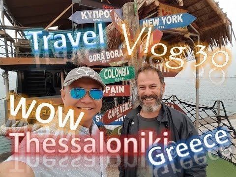 WOW Thessaloniki Greece Travel VLog 30