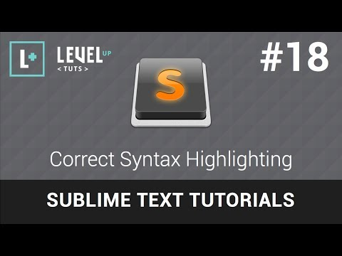 Sublime Text Tutorials #18 - Correct Syntax Highlighting