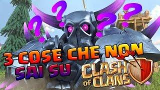 Clash of clans ita - 3 cose che non sapevi su clash of clans Ep.13