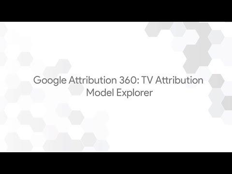 Google Attribution 360: TV Attribution - Model Explorer