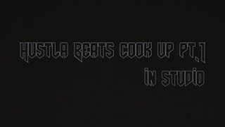IN STUDIO | HUSTLA BEATS. part 1