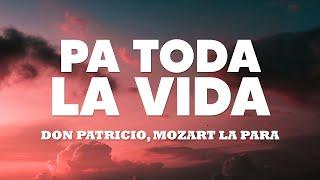 Don Patricio, Mozart La Para - Pa toda la vida (Letra/Lyrics)