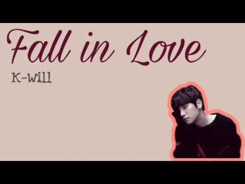 [ENG SUB] K-Will (케이윌) - Fall in Love Lyrics (Han/Rom/Eng)