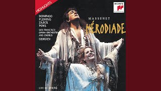 """Hérodiade - Opera in four acts and seven tableaux (Highlights) : """"Charme des jours passés"""""""