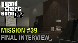Grand Theft Auto IV - Mission #39 - Final Interview | 1440p 60fps