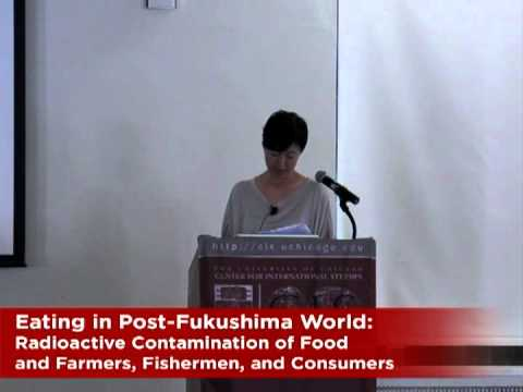 Eating in Post-Fukushima World: Radioactive Contamination of Food & Farmers, Fishermen, & Consumers