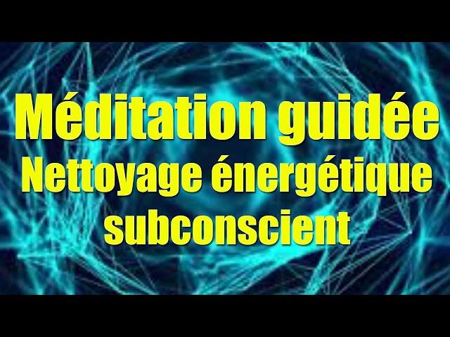 Hypnose Méditation : Nettoyage énergétique subconscient,  force mentale,  visualisation créatrice
