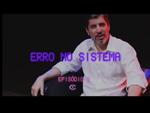 SÉRIE - ERRO NO SISTEMA - EPISÓDIO 2