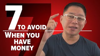 7 Things You Should NOT Do When You Have Money