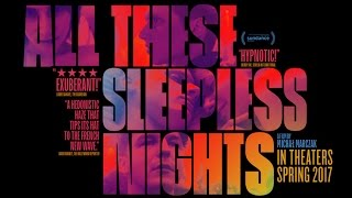 All These Sleepless Nights 2017 Official Us Trailer Hd