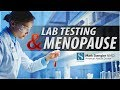 The Role of Lab Testing In Relieving Your Menopausal Symptoms