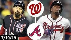 Washington Nationals vs Atlanta Braves Highlights | July 19, 2019 (2019 MLB Season)