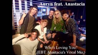 Auryn feat. Anastacia - Who's Loving You?  (EBT Anastacia's Vocal Mix) 7:22