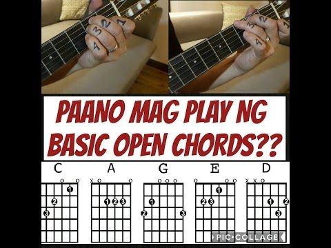 Tagalog Guitar Lesson : PAANO MAG PLAY NG BASIC  OPEN CHORDS?