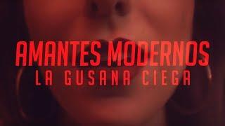 La Gusana Ciega - Amantes Modernos Ft. Sandra Corcuera (Video Oficial)