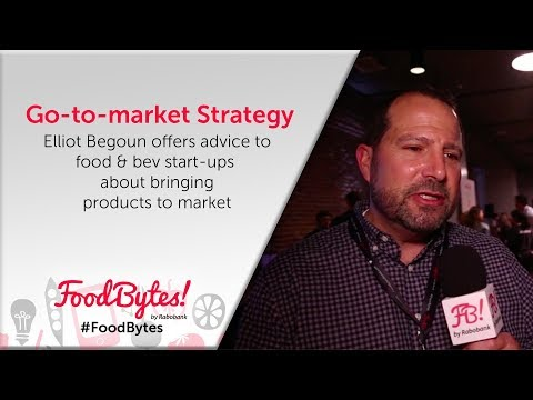 Go-to-market advice from FoodBytes! mentor Elliot Begoun for food & beverage companies -