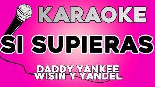 Daddy Yankee & Wisin y Yandel - Si Supieras KARAOKE