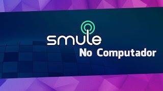 Como usar o Smule no PC (Tutorial)