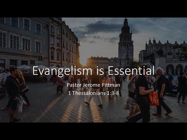 Evangelism is Essential · 210808 11 AM Sunday Morning · Pastor Jerome Pittman