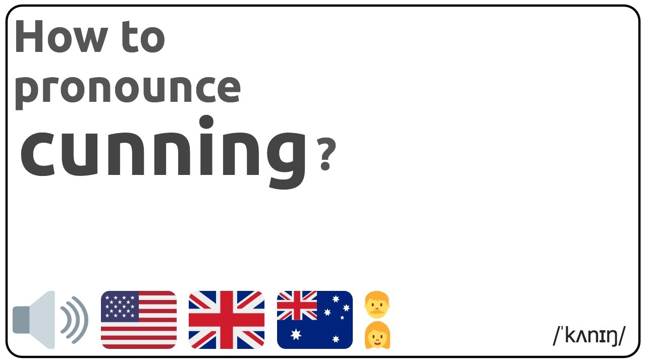 How to pronounce cunning in english? 🇺🇸 🇬🇧 🇦🇺 Pronunciation of  cunning and examples of cunning