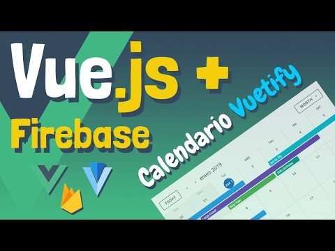 Vue JS + Firebase + Vuetify [Práctica Calendario con Firestore] thumbnail