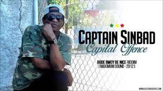 REGGAE Captain Sinbad - Capital Offence ( Rude Bwoy Be Nice Riddim )