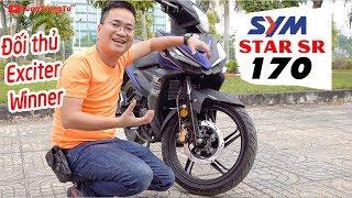 SYM Star SR 170 Review ▶ Đánh giá chi tiết Đối thủ Exciter 150 và Winner 150