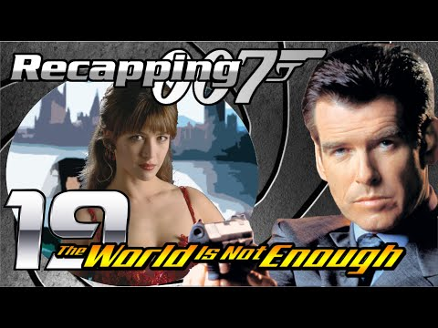 Recapping 007 #19 - The World Is Not Enough (1999) (Review)