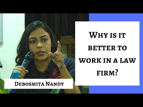 Why is it better to work in a law firm? | Debosmita Nandy