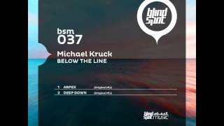Michael Kruck - Deep Down (Original Mix) on Blind Spot Music