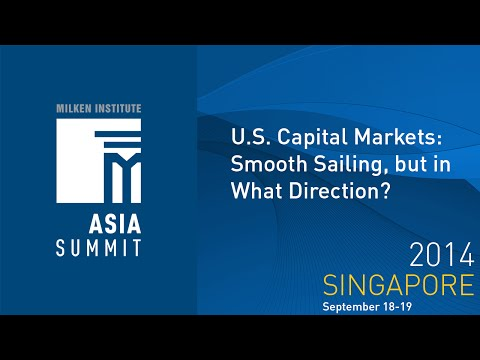 Asia Summit 2014 - U.S. Capital Markets: Smooth Sailing, but in What Direction?