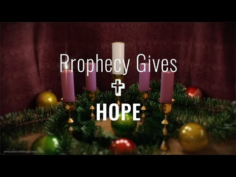 Christmas Advent Candle Week 1: Prophecy Gives HOPE