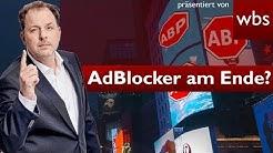 AdBlock Plus illegal: Droht doch Ende der #AdBlocker? | Rechtsanwalt Christian Solmecke