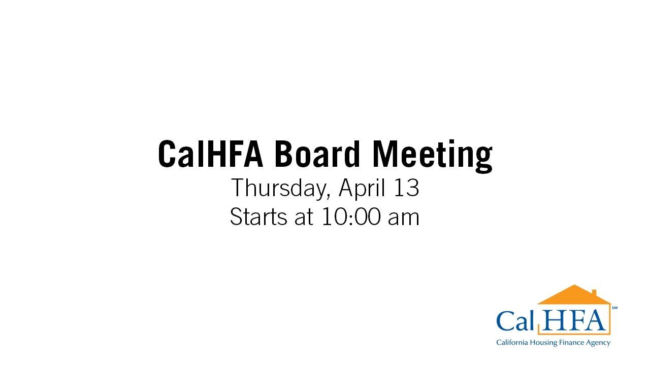 CalHFA Board Meeting - 04/13/2017 - YouTube