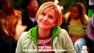 Download Veronica Mars 1x01: The Streets - Weak Become Heroes MP3 song and Music Video