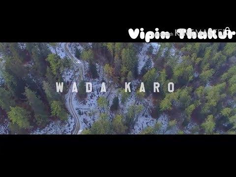 Wada Karo | Ronit Vinta | 30 Sec Whats App Status