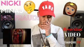 Nicki Minaj- No Frauds (Reaction & Review Video)