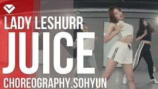 Lady Leshurr - Juice | Dance Choreography Kim Sohyun 김소현 | Girlish Class by LJ DANCE
