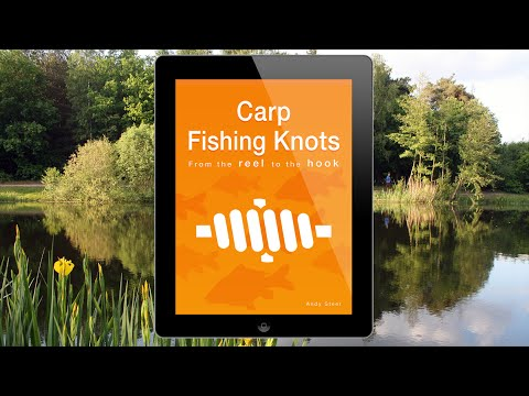 Carp Fishing Knots - From The Reel To The Hook