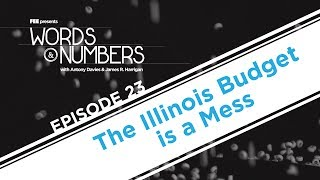 Words & Numbers: The Illinois Budget is a Mess