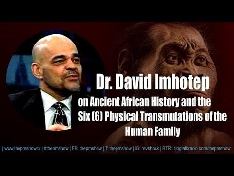 Ancient African History and the Six Physical Transmutations of the Human Family