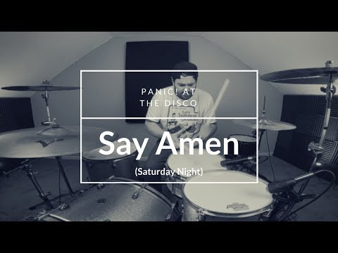 Panic! At The Disco - Say Amen (Saturday Night) Drum Cover