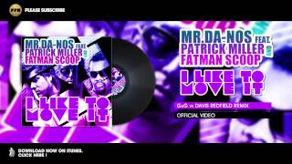 Mr.Da-Nos feat. Patrick Miller & Fatman Scoop - I Like To Move It - G&G vs Davis Redfield Remix