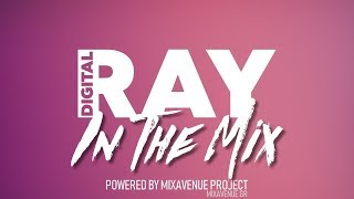 Digital Ray In the mix 2019 by Mixavenue Project - Official Audio Release
