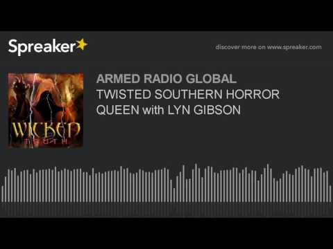 TWISTED SOUTHERN HORROR QUEEN with LYN GIBSON
