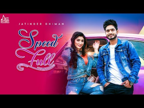 Speed Full  | ( Full HD) | Jatinder Dhiman & Deepak Dhillon | New Punjabi Songs 2019